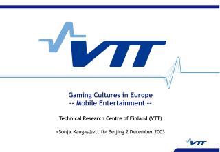 Gaming Cultures in Europe -- Mobile Entertainment --