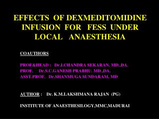 EFFECTS  OF DEXMEDITOMIDINE   INFUSION  FOR   FESS  UNDER  LOCAL   ANAESTHESIA