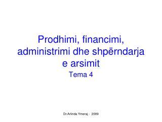 Prodhimi, financimi, administrimi dhe shpërndarja e arsimit