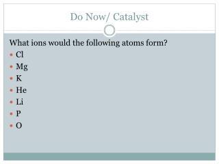Do Now/ Catalyst