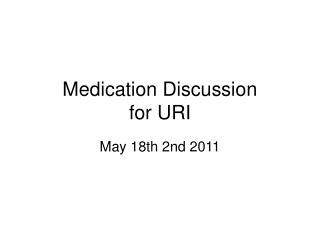 Medication Discussion  for URI
