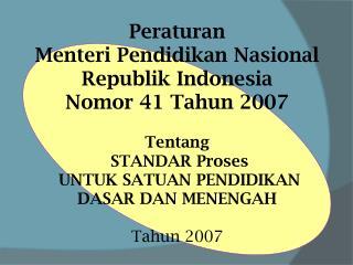 Peraturan Menteri Pendidikan Nasional Republik  Indonesia  Nomor  41  Tahun  2007 Tentang