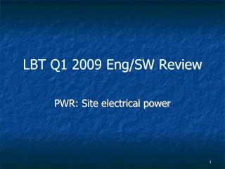 LBT Q1 2009 Eng/SW Review