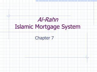 Al-Rahn Islamic Mortgage System