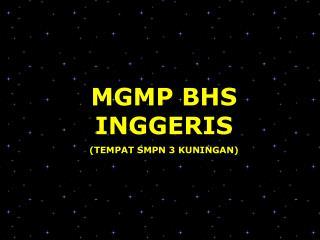 MGMP BHS INGGERIS (TEMPAT SMPN 3 KUNINGAN)