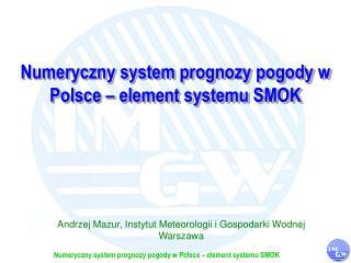Numeryczny system prognozy pogody w Polsce – element systemu SMOK