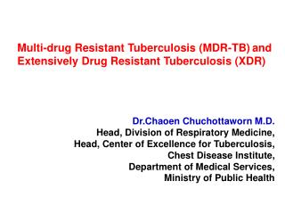 Multi-drug Resistant Tuberculosis (MDR-TB) and Extensively Drug Resistant Tuberculosis (XDR)