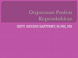 Organisasi Profesi Kependidikan