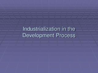 Industrialization in the Development Process