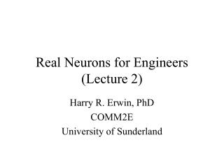Real Neurons for Engineers (Lecture 2)
