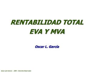 RENTABILIDAD TOTAL EVA Y MVA Oscar L. García