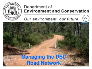 Managing the DEC Road Network