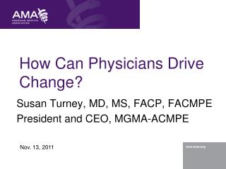 How Can Physicians Drive Change?