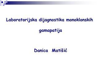 Laboratorijska dijagnostika monoklonskih  gamapatija
