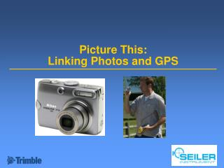 Picture This: Linking Photos and GPS