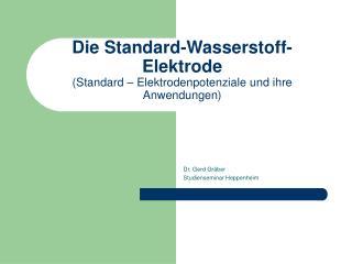 Die Standard-Wasserstoff-Elektrode  (Standard – Elektrodenpotenziale und ihre Anwendungen)