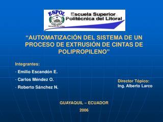 AUTOMATIZACI N DEL SISTEMA DE UN PROCESO DE EXTRUSI N DE CINTAS DE POLIPROPILENO