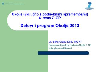 Okolje (vključno s podnebnimi spremembami)  6. tema 7. OP Delovni program Okolje 2013