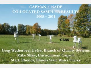 CAPMoN  / NADP CO-LOCATED SAMPLER RESULTS 2005 – 2011