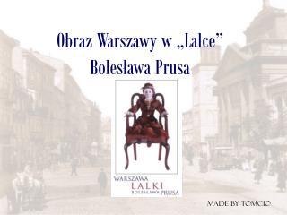 """Obraz Warszawy w """"Lalce"""" Bolesława Prusa"""