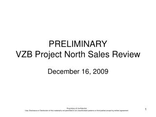 PRELIMINARY VZB Project North Sales Review