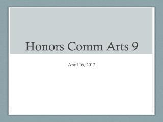 Honors  Comm  Arts 9