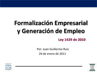 Formalizaci n Empresarial  y Generaci n de Empleo
