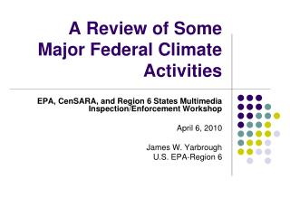 A Review of Some Major Federal Climate Activities