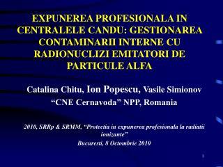 "Catalina Chitu,  Ion Popescu,  Vasile Simionov ""CNE Cernavoda"" NPP, Romania"