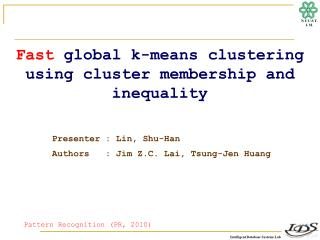 Fast  global k-means clustering  using cluster membership and inequality