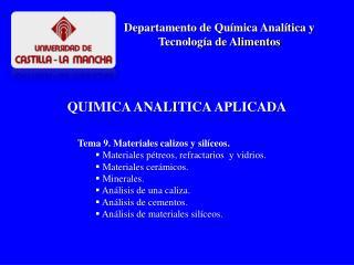 Tema 9. Materiales calizos y silíceos.   Materiales pétreos, refractarios  y vidrios.
