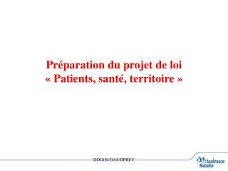 Préparation du projet de loi «Patients, santé, territoire»