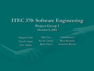 ITEC 370: Software Engineering Project Group 1 October 8, 2002