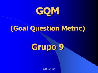 GQM (Goal Question Metric) Grupo 9