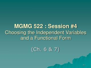 MGMG 522 : Session #4 Choosing the Independent Variables and a Functional Form