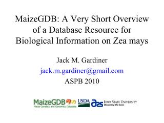 MaizeGDB: A Very Short Overview of a Database Resource for Biological Information on Zea mays