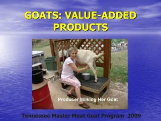 GOATS: VALUE-ADDED PRODUCTS