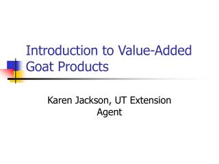 Introduction to Value-Added Goat Products