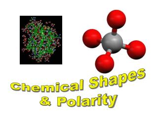 Chemical Shapes & Polarity