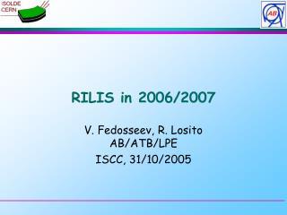 RILIS in 2006/2007