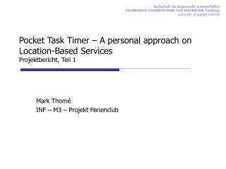Pocket Task Timer – A personal  approach  on Location-Based Services Projektbericht, Teil 1