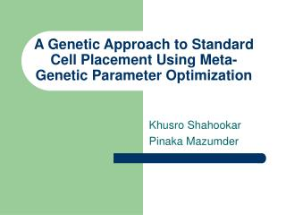 A Genetic Approach to Standard Cell Placement Using Meta-Genetic Parameter Optimization