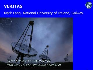 VERY ENERGETIC RADIATION  IMAGING TELESCOPE ARRAY SYSTEM