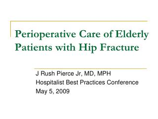 Perioperative Care of Elderly Patients with Hip Fracture
