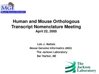 Human and Mouse Orthologous Transcript Nomenclature Meeting April 22, 2005