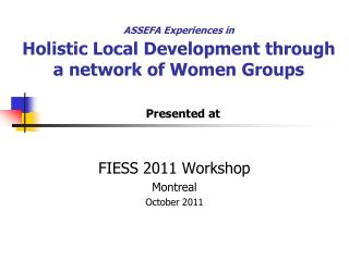 ASSEFA Experiences in Holistic Local Development through  a network of Women Groups