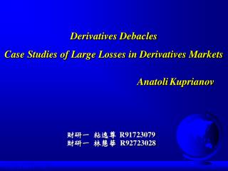 Derivatives Debacles Case Studies of Large Losses in Derivatives Markets