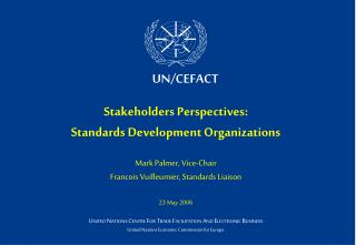 Stakeholders Perspectives: Standards Development Organizations Mark Palmer, Vice-Chair