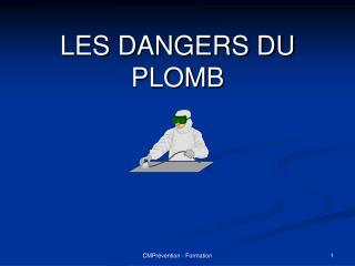 LES DANGERS DU PLOMB