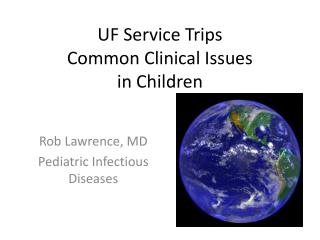 UF Service Trips Common Clinical Issues in Children
